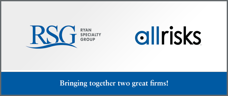 Ryan Specialty Group and All Risks Finalize Merger