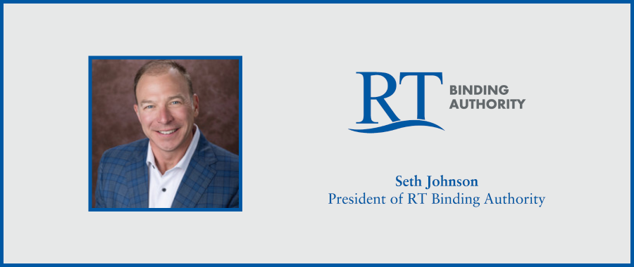 Seth Johnson Appointed President of RT Binding Authority Effective 1/1/2021